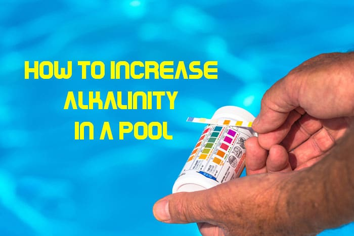 How to Increase Alkalinity in a Pool